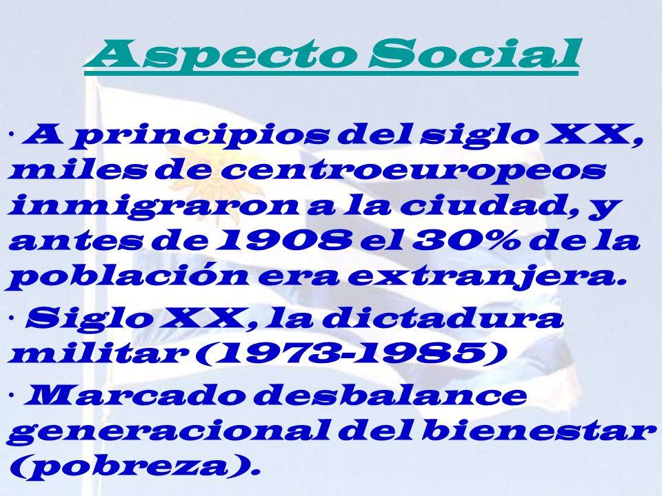 Aspecto Social · A principios del siglo XX, miles de centroeuropeos inmigraron a la ciudad, y antes de 1908 el 30% de la población era extranjera. · S