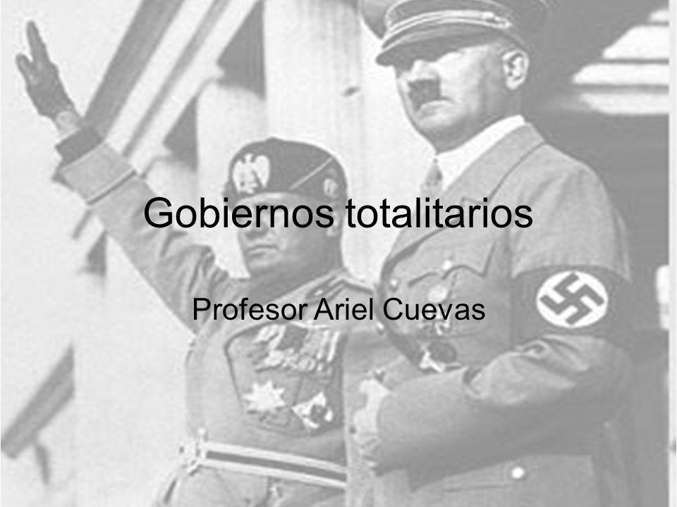 Gobiernos totalitarios Profesor Ariel Cuevas