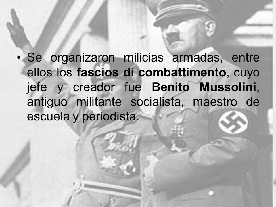 Se organizaron milicias armadas, entre ellos los fascios di combattimento, cuyo jefe y creador fue Benito Mussolini, antiguo militante socialista, mae