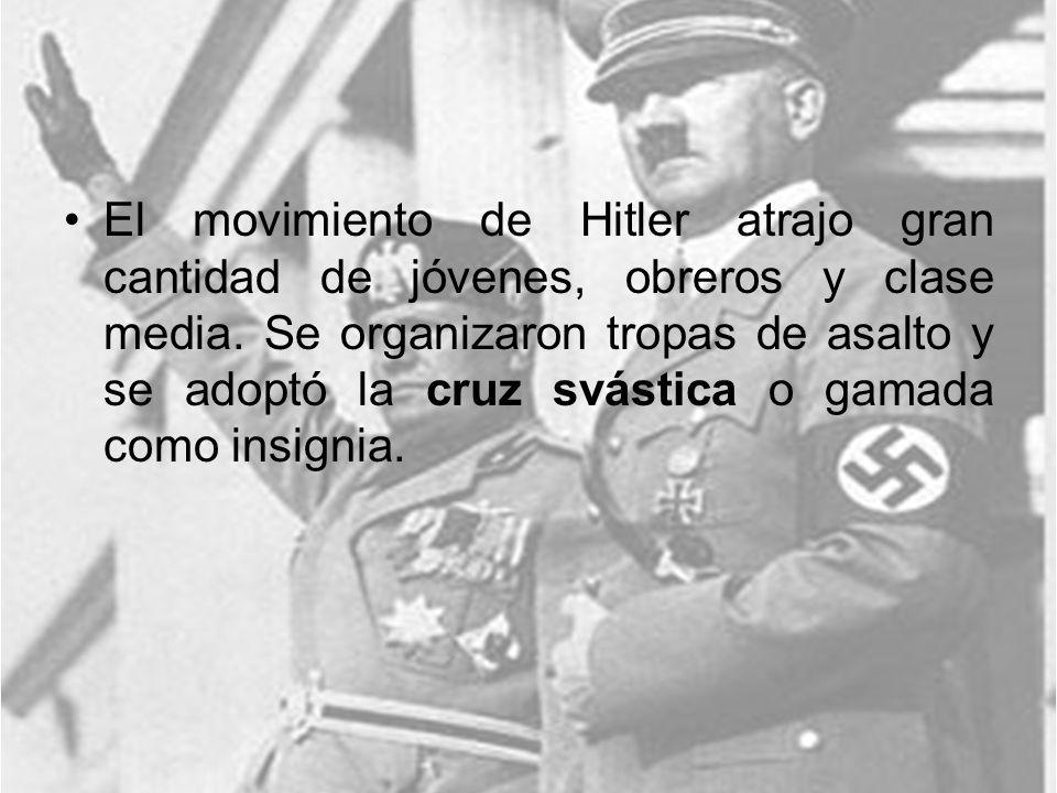 El movimiento de Hitler atrajo gran cantidad de jóvenes, obreros y clase media. Se organizaron tropas de asalto y se adoptó la cruz svástica o gamada