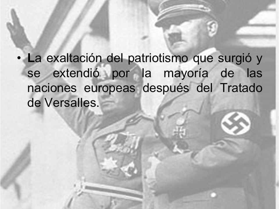 La exaltación del patriotismo que surgió y se extendió por la mayoría de las naciones europeas después del Tratado de Versalles.