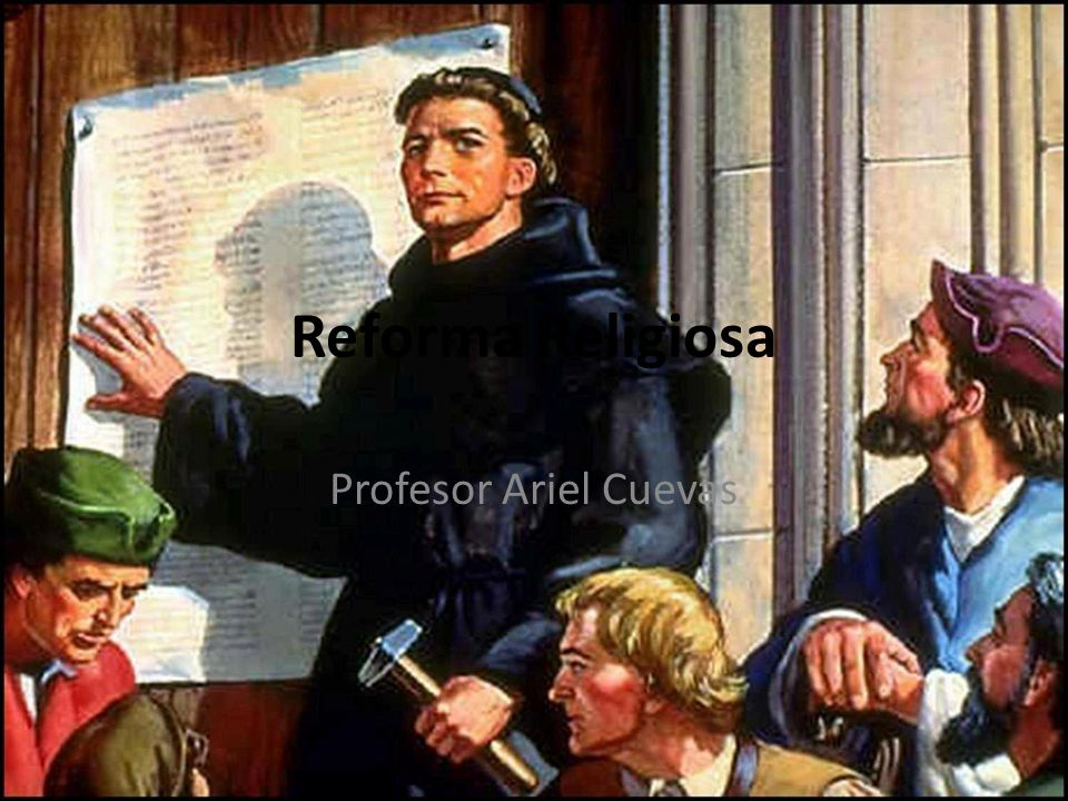 Reforma Religiosa Profesor Ariel Cuevas