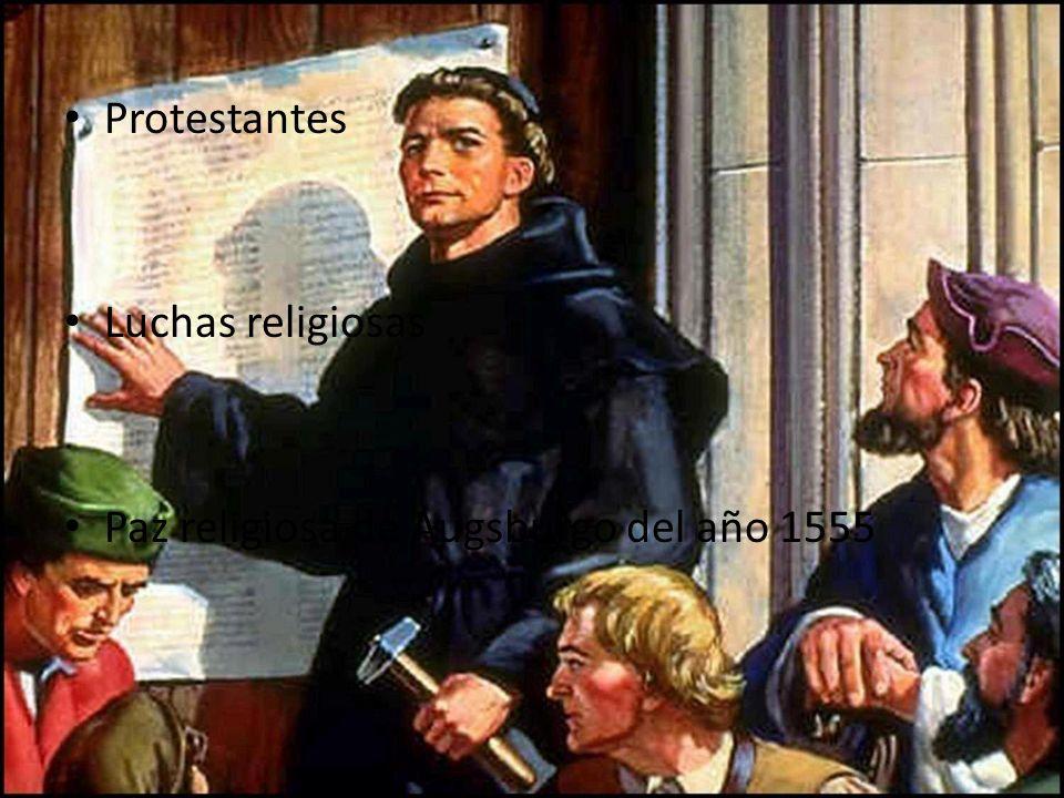 Protestantes Luchas religiosas Paz religiosa de Augsburgo del año 1555