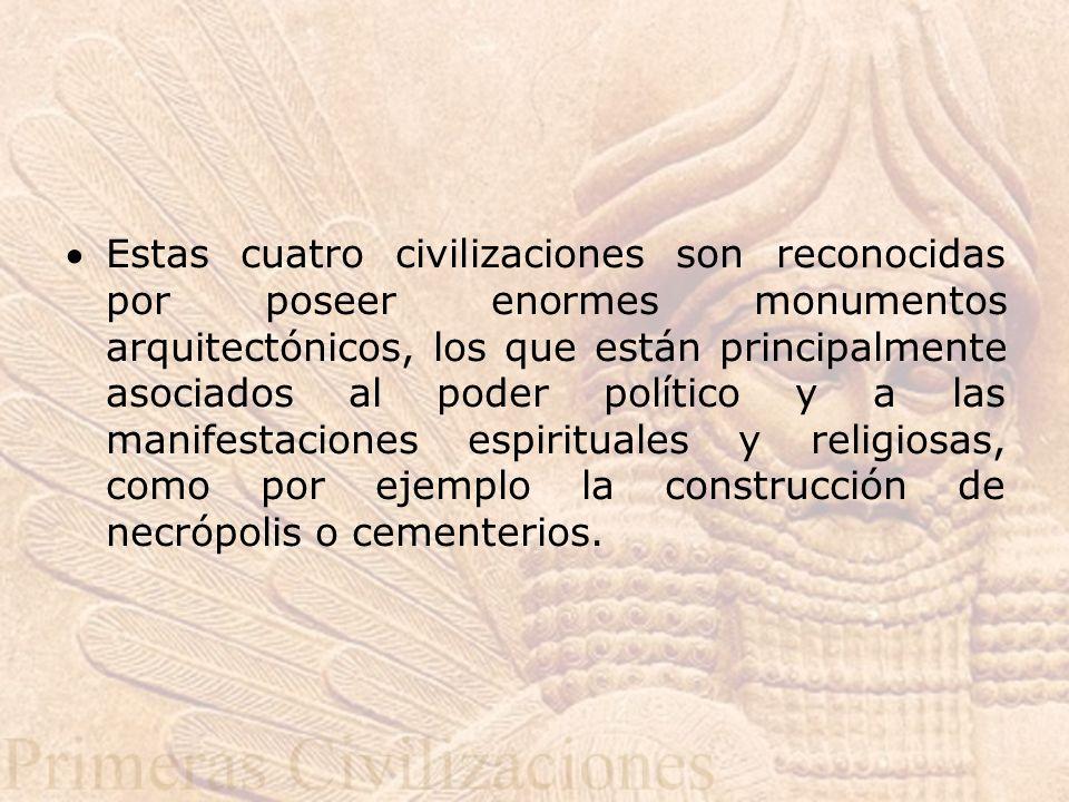Estas cuatro civilizaciones son reconocidas por poseer enormes monumentos arquitectónicos, los que están principalmente asociados al poder político y