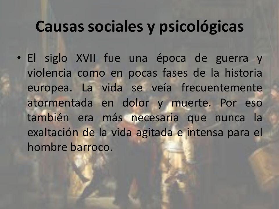 Causas sociales y psicológicas El siglo XVII fue una época de guerra y violencia como en pocas fases de la historia europea. La vida se veía frecuente