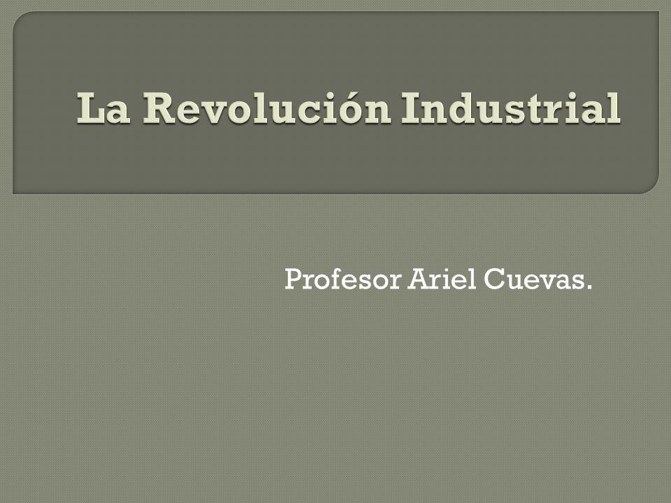 Revolución Industrial se caracterizó por progresos técnicos y científicos que tuvieron un enorme impacto en la estructura productiva y en la organización social de la época.