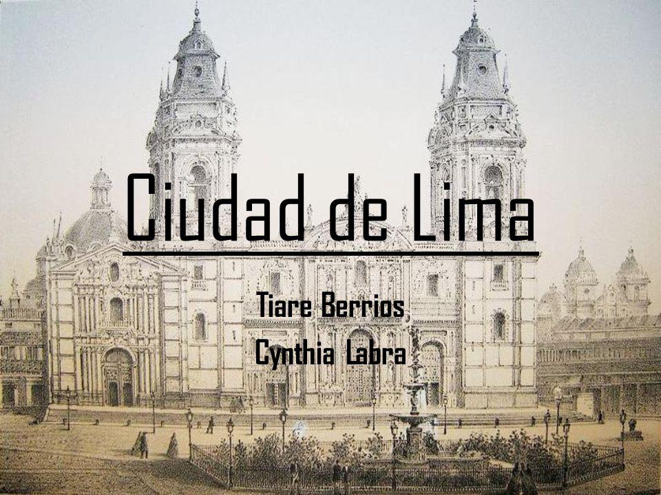 Ciudad de Lima Tiare Berrios Cynthia Labra