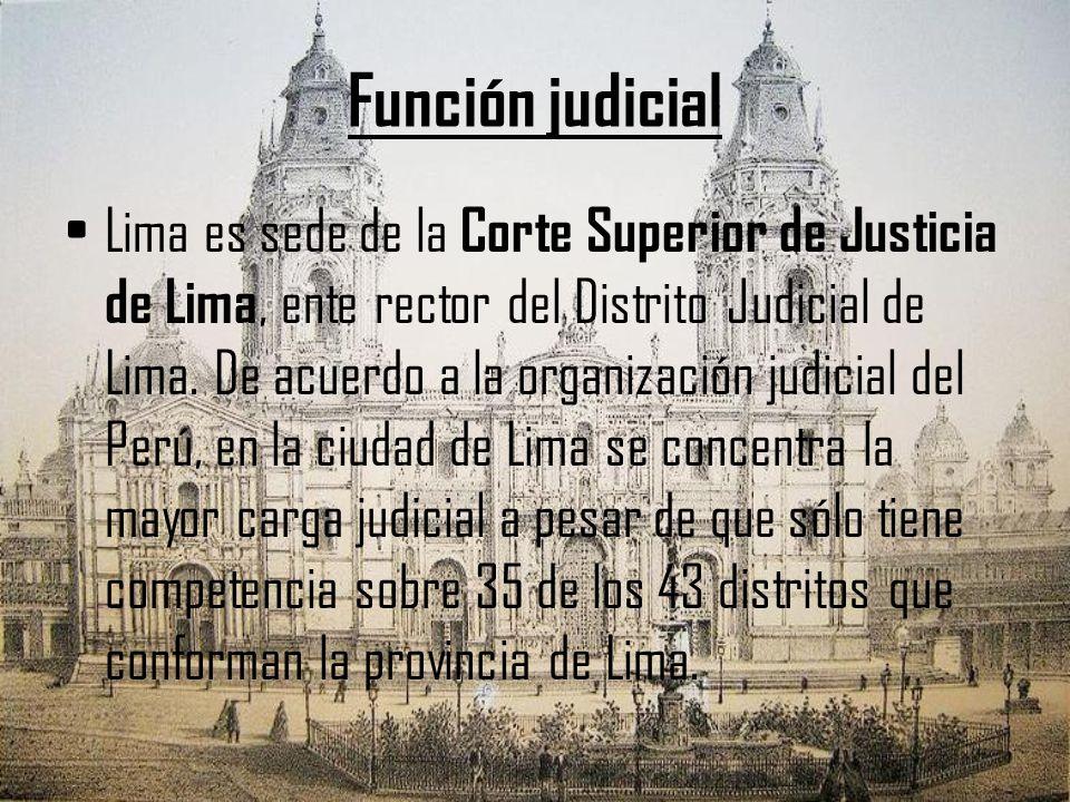 Función judicial Lima es sede de la Corte Superior de Justicia de Lima, ente rector del Distrito Judicial de Lima. De acuerdo a la organización judici