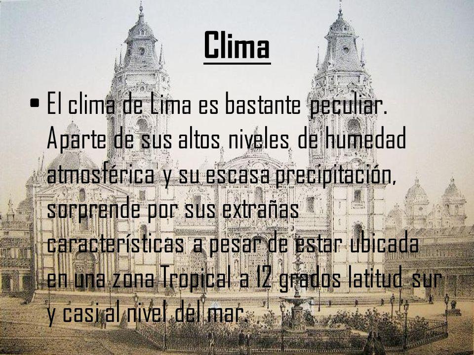 Clima El clima de Lima es bastante peculiar. Aparte de sus altos niveles de humedad atmosférica y su escasa precipitación, sorprende por sus extrañas