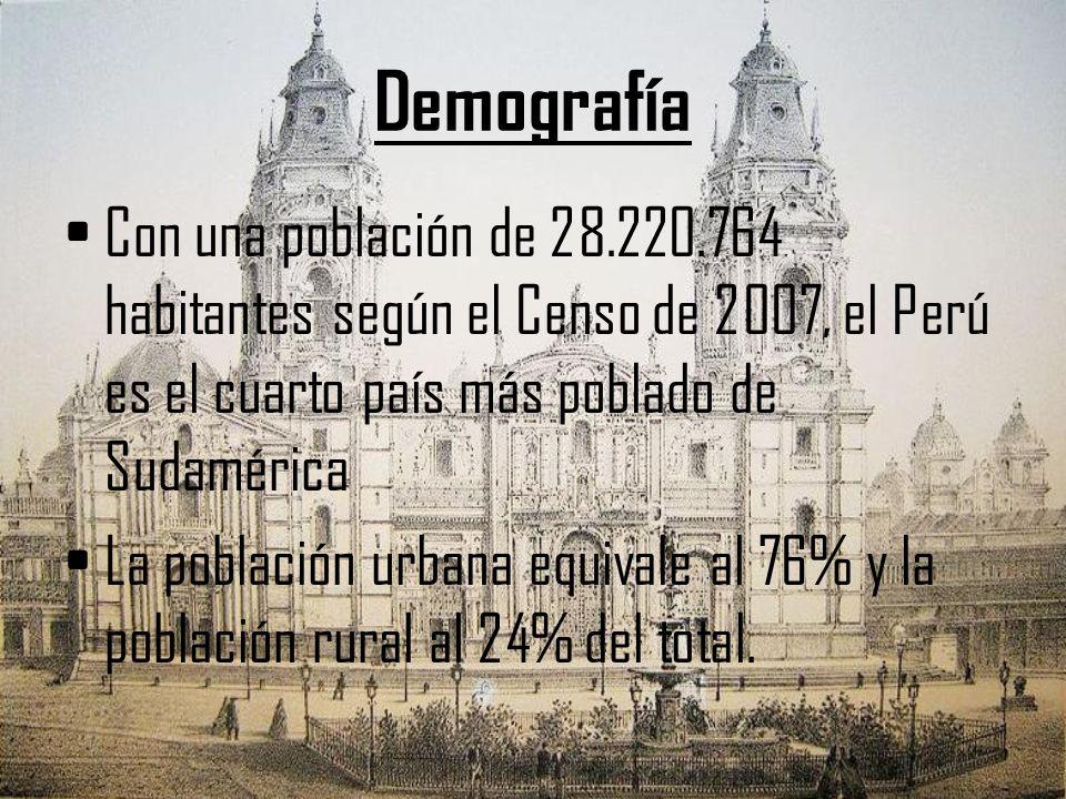 Demografía Con una población de 28.220.764 habitantes según el Censo de 2007, el Perú es el cuarto país más poblado de Sudamérica La población urbana