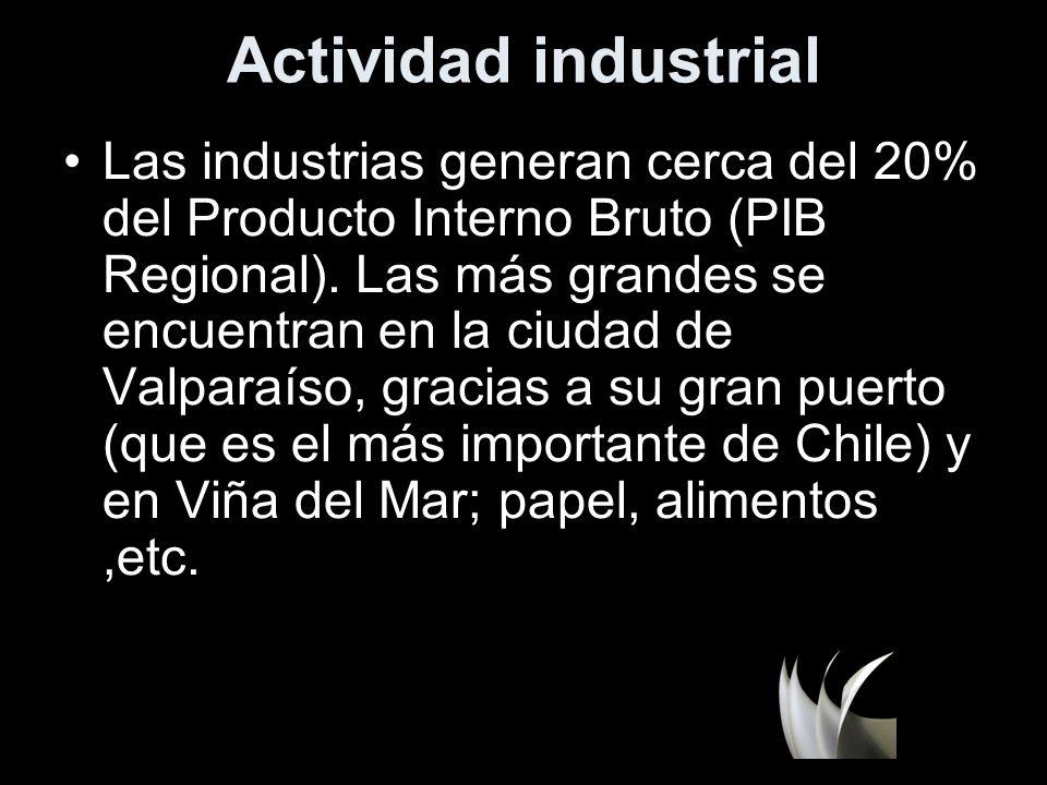 Actividad industrial Las industrias generan cerca del 20% del Producto Interno Bruto (PIB Regional). Las más grandes se encuentran en la ciudad de Val