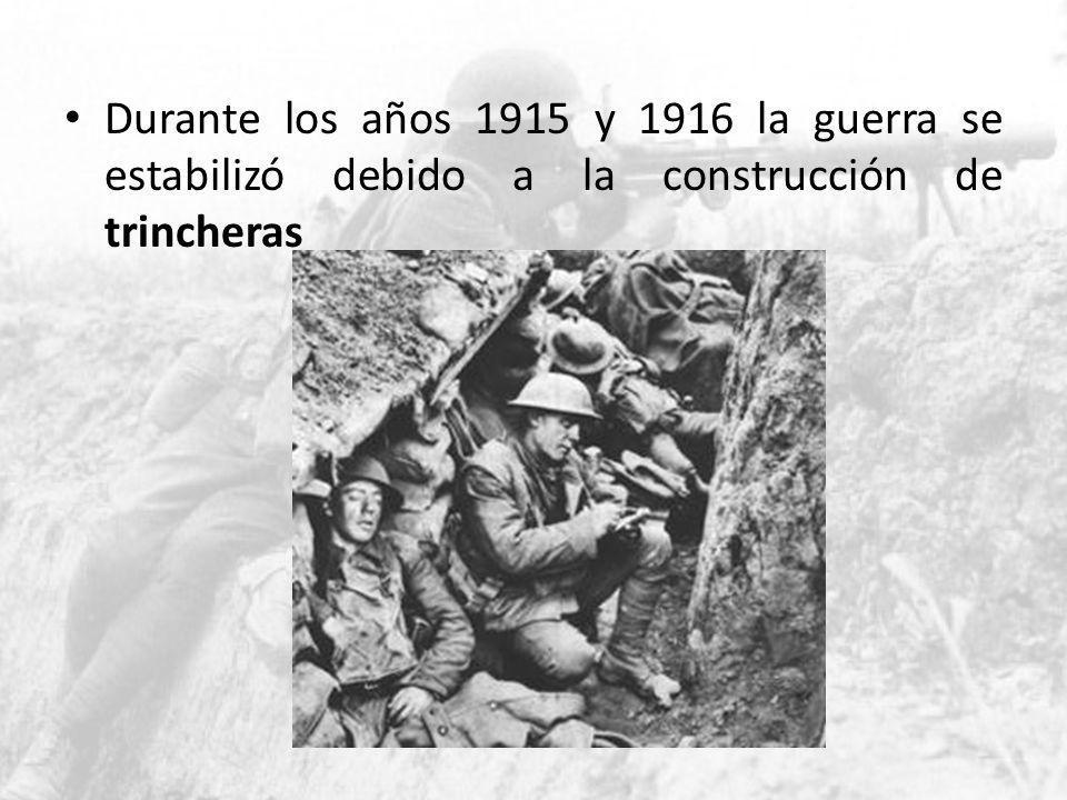 Durante los años 1915 y 1916 la guerra se estabilizó debido a la construcción de trincheras