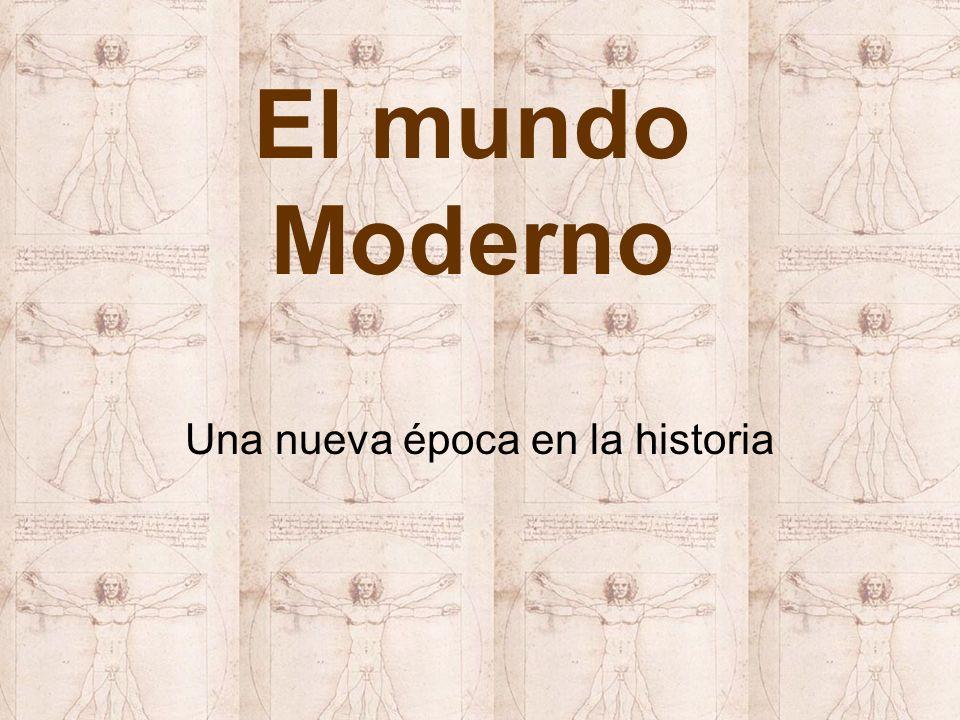 El mundo Moderno Una nueva época en la historia