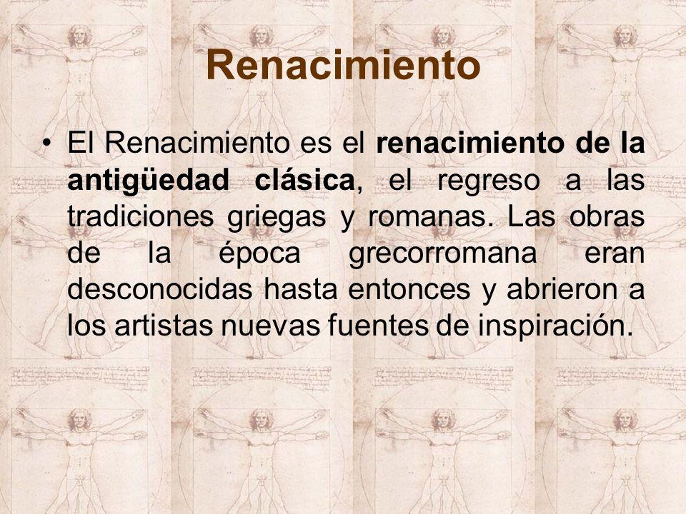 Renacimiento El Renacimiento es el renacimiento de la antigüedad clásica, el regreso a las tradiciones griegas y romanas. Las obras de la época grecor
