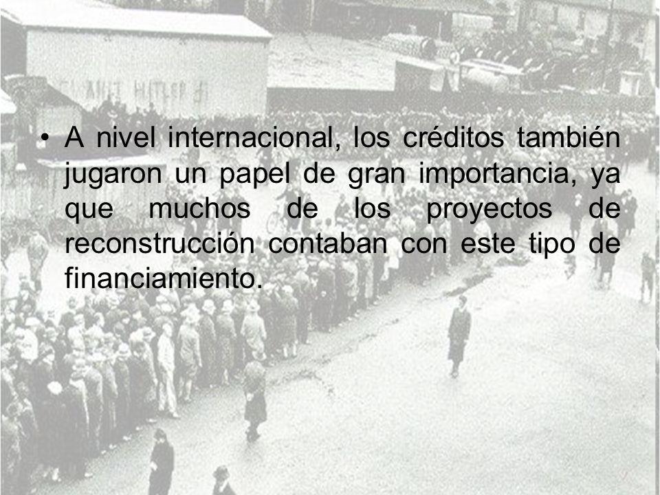 A nivel internacional, los créditos también jugaron un papel de gran importancia, ya que muchos de los proyectos de reconstrucción contaban con este t