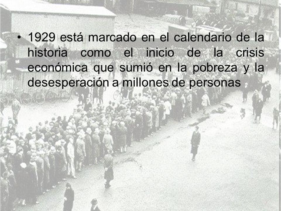 1929 está marcado en el calendario de la historia como el inicio de la crisis económica que sumió en la pobreza y la desesperación a millones de personas