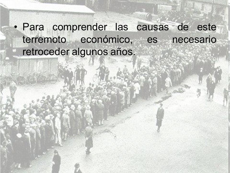 Para comprender las causas de este terremoto económico, es necesario retroceder algunos años.