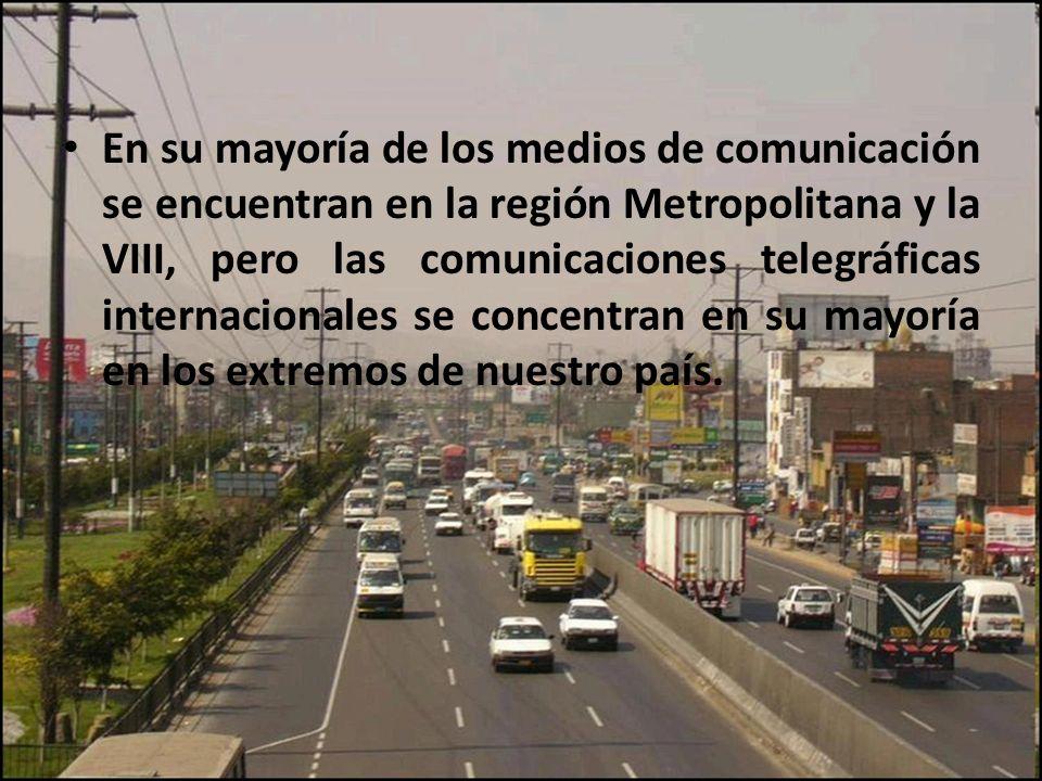 En su mayoría de los medios de comunicación se encuentran en la región Metropolitana y la VIII, pero las comunicaciones telegráficas internacionales s