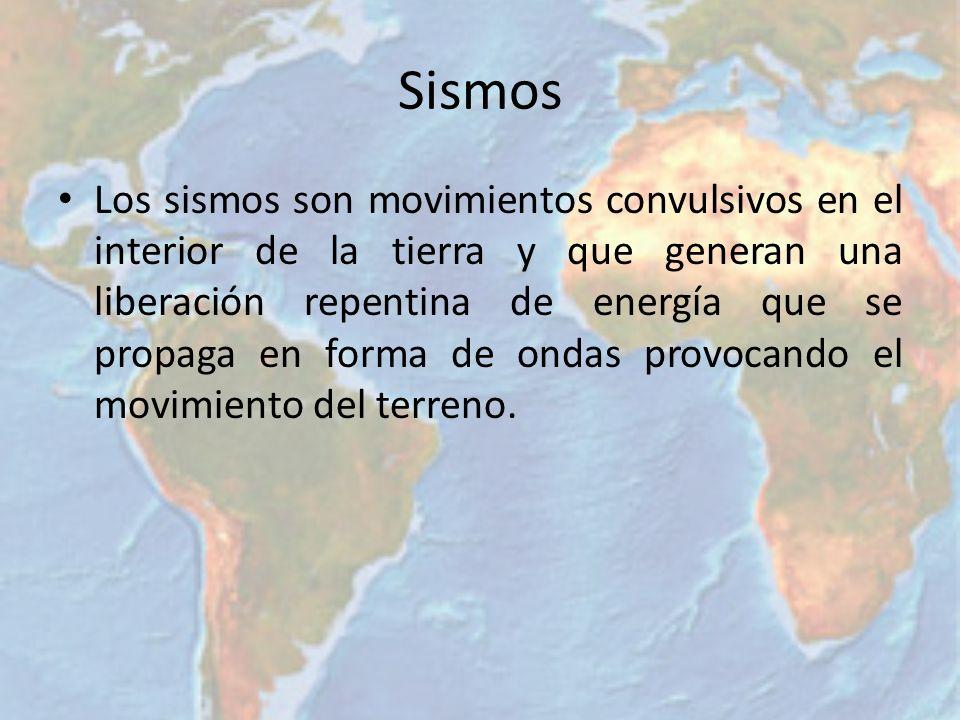 Sismos Los sismos son movimientos convulsivos en el interior de la tierra y que generan una liberación repentina de energía que se propaga en forma de
