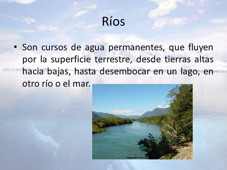 Ríos Son cursos de agua permanentes, que fluyen por la superficie terrestre, desde tierras altas hacia bajas, hasta desembocar en un lago, en otro río