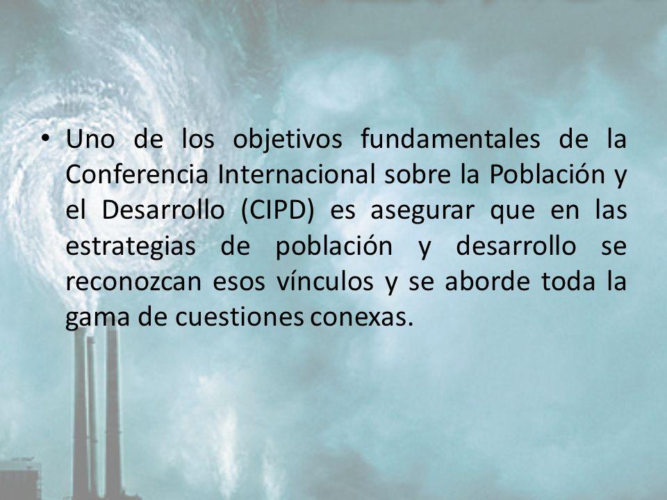 Uno de los objetivos fundamentales de la Conferencia Internacional sobre la Población y el Desarrollo (CIPD) es asegurar que en las estrategias de pob