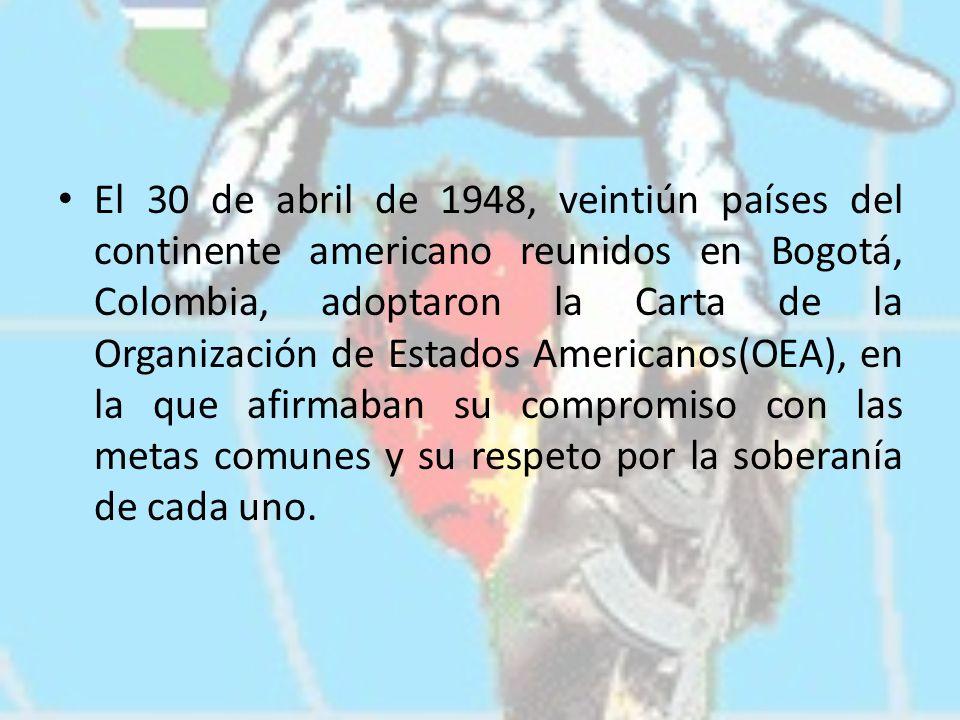 El 30 de abril de 1948, veintiún países del continente americano reunidos en Bogotá, Colombia, adoptaron la Carta de la Organización de Estados Americ