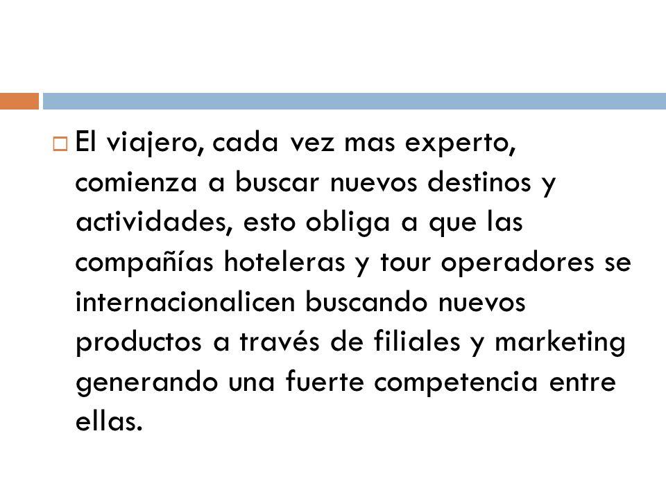 El viajero, cada vez mas experto, comienza a buscar nuevos destinos y actividades, esto obliga a que las compañías hoteleras y tour operadores se inte