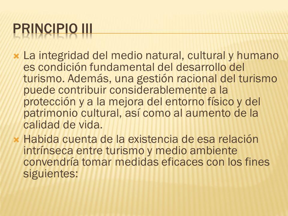 La integridad del medio natural, cultural y humano es condición fundamental del desarrollo del turismo.