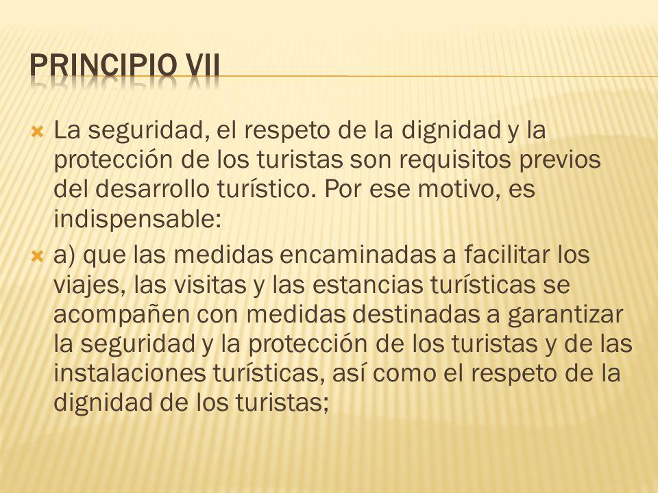 La seguridad, el respeto de la dignidad y la protección de los turistas son requisitos previos del desarrollo turístico.