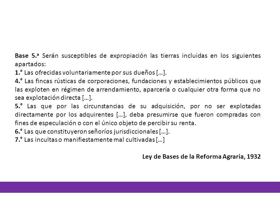 Base 5. a Serán susceptibles de expropiación las tierras incluidas en los siguientes apartados: 1.° Las ofrecidas voluntariamente por sus dueños […].