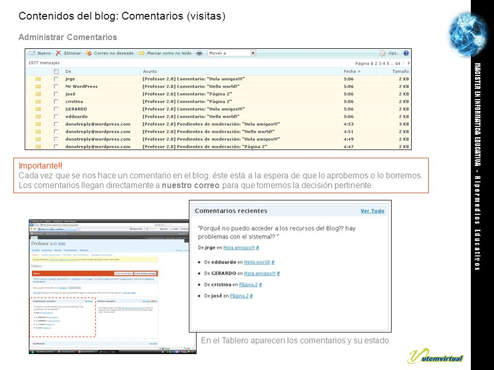 MAGISTER EN INFORMATICA EDUCATIVA - H i p e r m e d i o s E d u c a t i v o s Contenidos del blog: Comentarios (visitas) Administrar Comentarios Importante!.