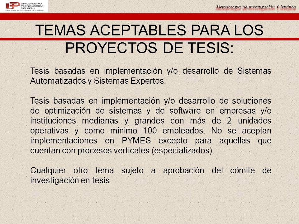 Metodología de Investigación Científica 17 Tesis basadas en implementación y/o desarrollo de Sistemas Automatizados y Sistemas Expertos. Tesis basadas