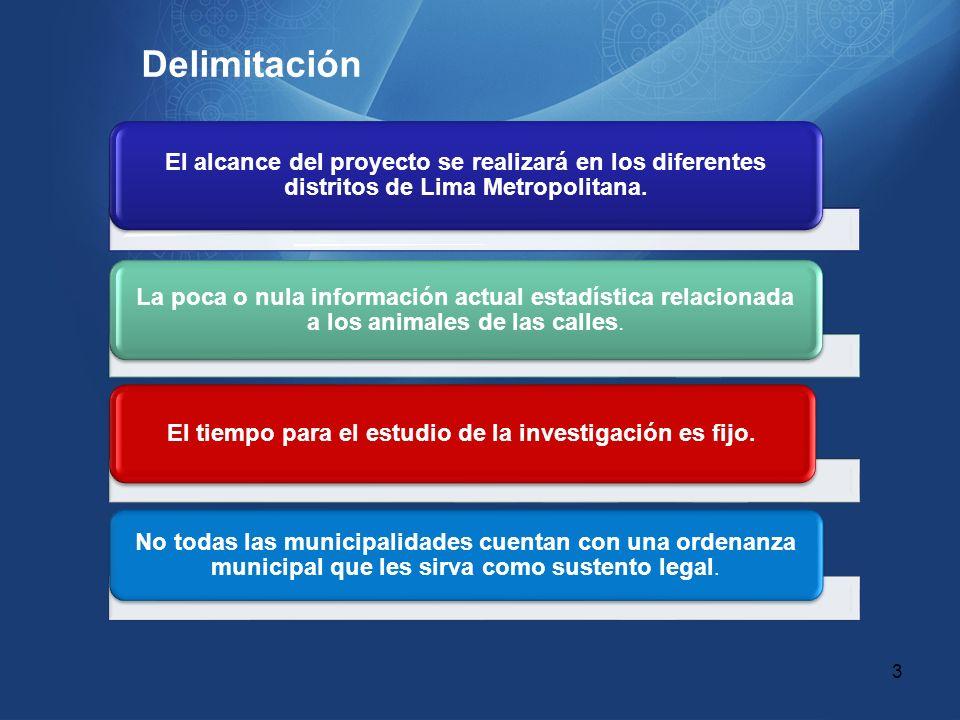 Delimitación El alcance del proyecto se realizará en los diferentes distritos de Lima Metropolitana. La poca o nula información actual estadística rel