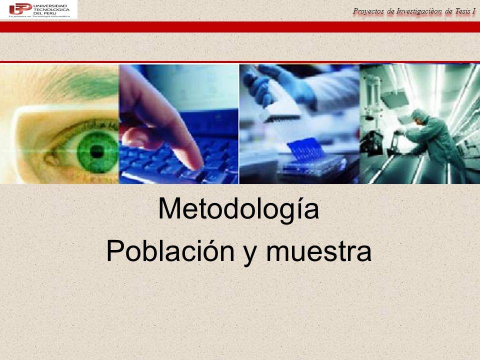 Proyectos de Investigacièon de Tesis I Metodología Población y muestra