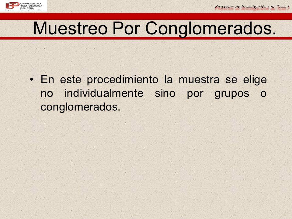Proyectos de Investigacièon de Tesis I Muestreo Por Conglomerados.