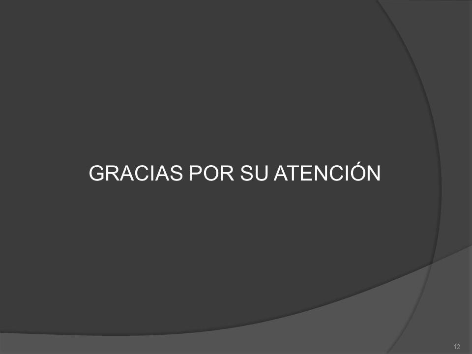 12 GRACIAS POR SU ATENCIÓN