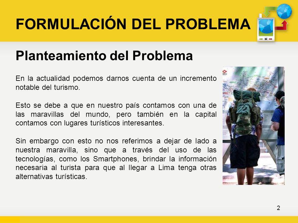 Delimitación Existen otras aplicaciones móviles relacionadas al turismo en el Perú, pero no específicamente orientadas a Lima.