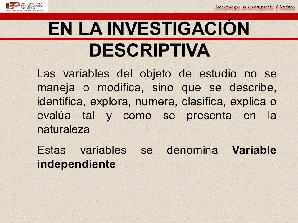 Metodología de Investigación Científica EN LA INVESTIGACIÓN DESCRIPTIVA ¿Cuál es la fecundidad de la tilapia nilótica Oreochromis niloticus procedente del lago Sauce, San Martín, Perú .