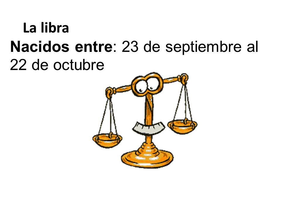 La libra Nacidos entre: 23 de septiembre al 22 de octubre