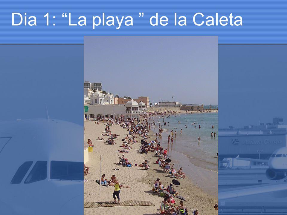 Dia 1: La playa de la Caleta