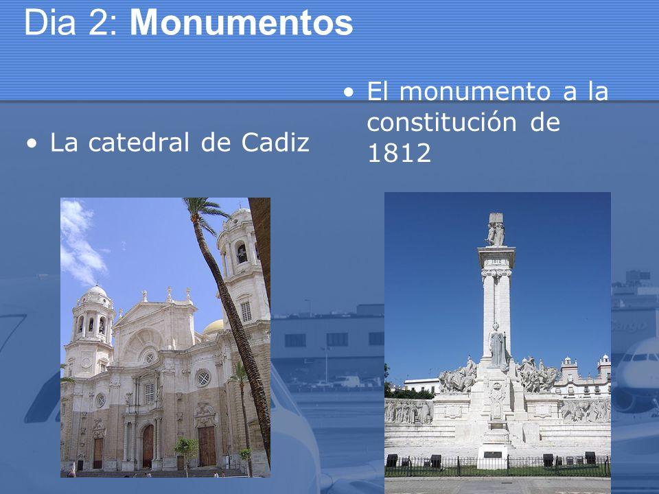 Dia 2: Monumentos La catedral de Cadiz El monumento a la constitución de 1812