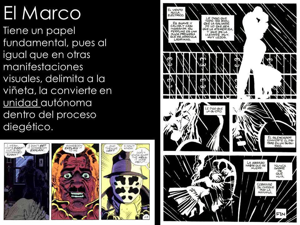 El Marco Tiene un papel fundamental, pues al igual que en otras manifestaciones visuales, delimita a la viñeta, la convierte en unidad autónoma dentro