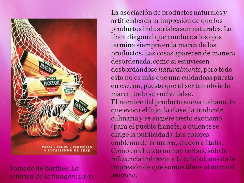 La asociación de productos naturales y artificiales da la impresión de que los productos industriales son naturales. La línea diagonal que conduce a l