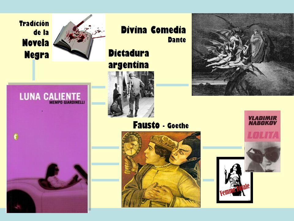Tradición de la Novela Negra Fausto - Goethe Divina Comedia Dante Dictadura argentina