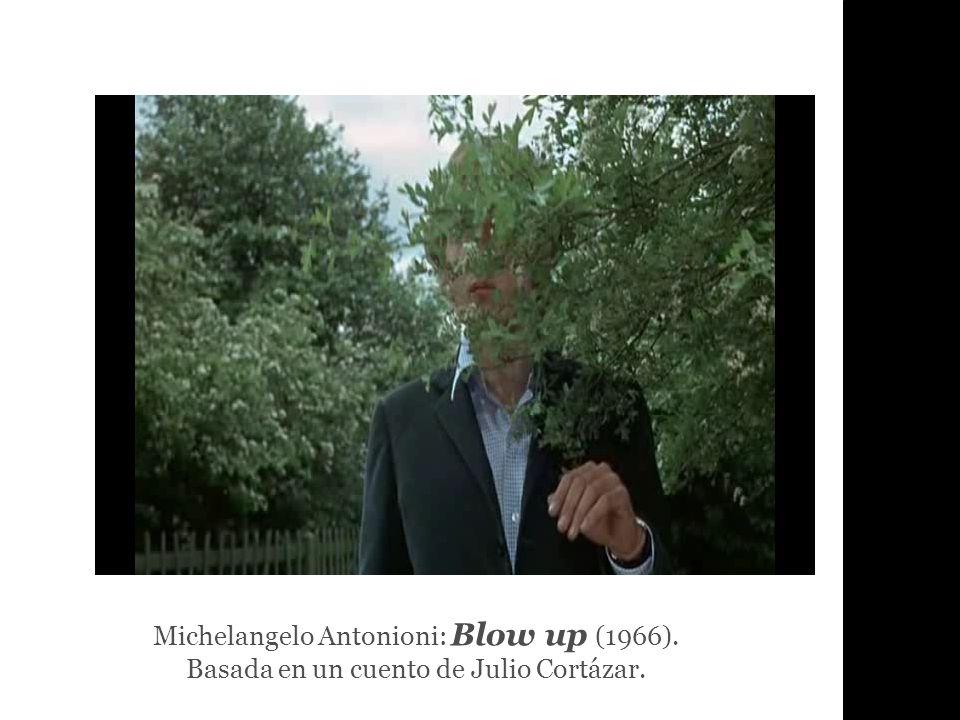Michelangelo Antonioni: Blow up (1966). Basada en un cuento de Julio Cortázar.