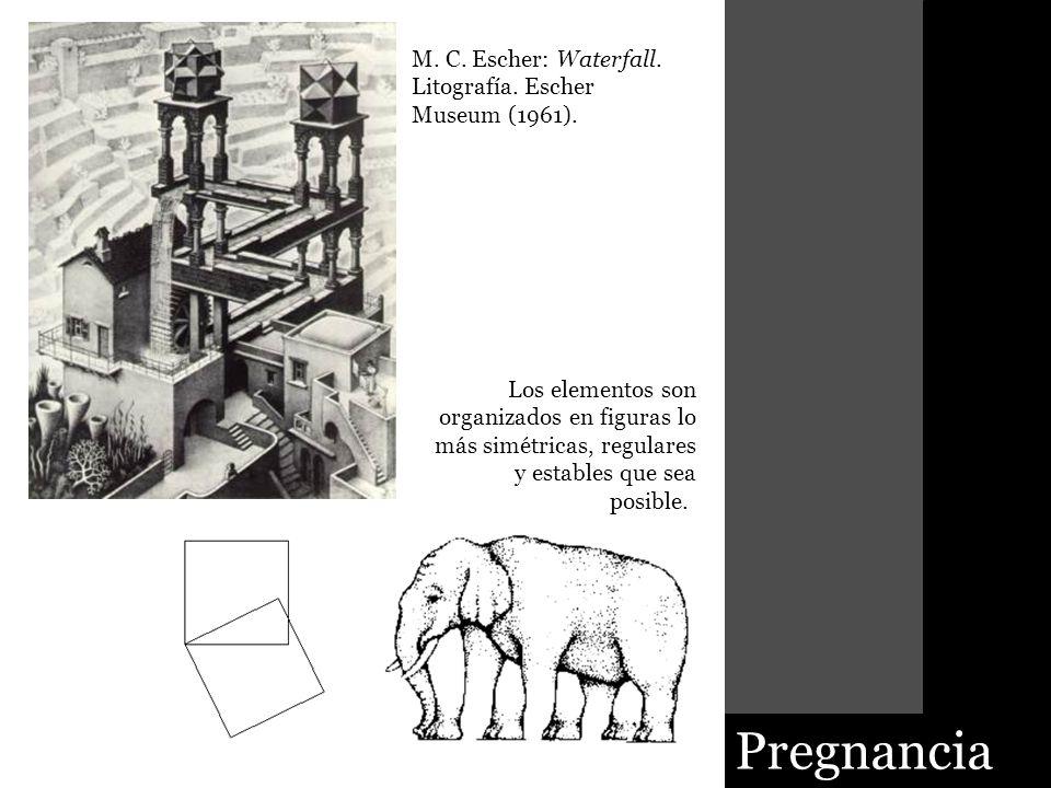 Pregnancia M. C. Escher: Waterfall. Litografía. Escher Museum (1961). Los elementos son organizados en figuras lo más simétricas, regulares y estables