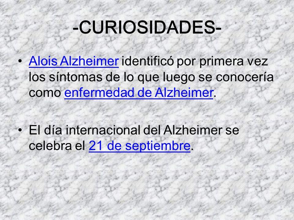 -CURIOSIDADES- Alois Alzheimer identificó por primera vez los síntomas de lo que luego se conocería como enfermedad de Alzheimer.Alois Alzheimerenferm