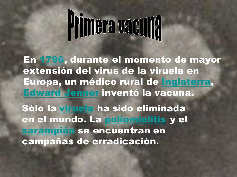 En 1796, durante el momento de mayor extensión del virus de la viruela en Europa, un médico rural de Inglaterra, Edward Jenner inventó la vacuna.1796I