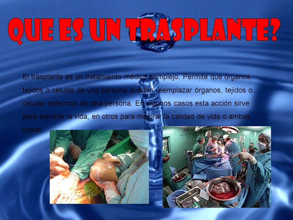 El trasplante es un tratamiento médico complejo. Permite que órganos, tejidos o células de una persona puedan reemplazar órganos, tejidos o células en