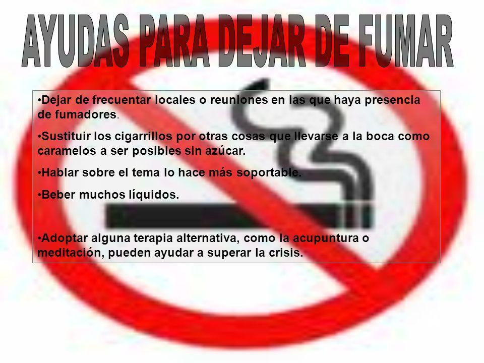 Dejar de frecuentar locales o reuniones en las que haya presencia de fumadores. Sustituir los cigarrillos por otras cosas que llevarse a la boca como